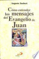 Cómo entender los mensajes del evangelio de Juan