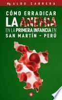 Cómo erradicar la anemia en la primera infancia en San Martín - Perú