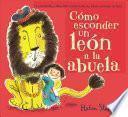 Cómo Esconder un león a la Abuela / How to Hide a Lion from Grandma