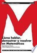 Cómo hablar, demostrar y resolver en matemáticas