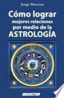 Cómo lograr mejor relaciones por medio de la astrología