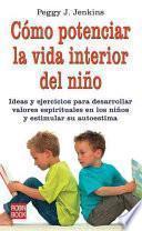 Como Potenciar la Vida Interior del Nino