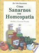 Cómo sanarnos con homeopatía