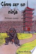 Como Ser Un Ninja