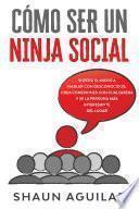 Cómo ser un Ninja Social