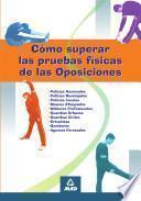 Como Superar Las Pruebas Fisicas en Las Oposiciones.e-book.
