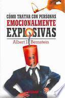 Cómo tratar con personas emocionalmente explosivas
