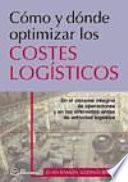 Cómo y Dónde Optimizar Los Costes Logísticos