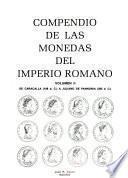 Compendio de las monedas del Imperio Romano: De Caracalla (198 d.C.) a Juliano de Pannonia (285 d.C.)