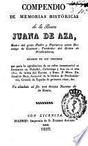Compendio de memorias historicas de la Beata Juana de Aza, Madre del Gran Padre y Patriarca Santo Domingo de Guzman, fundador del Orden de Predicadores