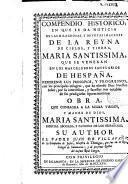 Compendio Historico en que se da Noticia de las ... Imagenes de ... Maria Santissima ... en los ... Santuarios de Hespaña