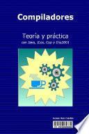 Compiladores: Teoría Y Práctica Con Java, Jlex, Cup Y Ens2001
