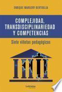 Complejidad, transdisciplinariedad y competencias