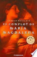 Complot De Maria Magdalena/Conspiracy of Maria Madgalena