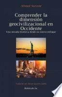 Comprender la dimensión geocivilizacional en Occidente