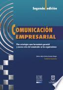 Comunicación empresarial: plan estratégico como herramienta gerencial y nuevos retos del comunicador en las organizaciones