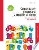 Comunicación empresarial y atención al cliente 2.ª edición 2017
