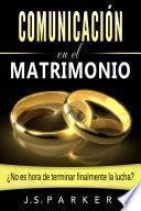 Comunicación en el Matrimonio: ¿No es tiempo de terminar las peleas de una vez por todas?