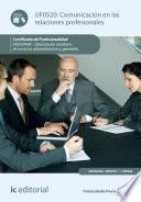 Comunicación en las relaciones profesionales. ADGG0408