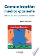 Comunicación médico-paciente. Reflexiones para un cambio de modelo