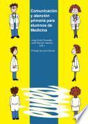 Comunicación y atención primaria para los alumnos de Medicina