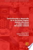 Comunicación y desarrollo en la Sociedad Digital: nuevos discursos y viejos valores del poder cultural
