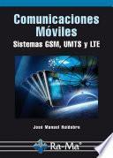 Comunicaciones Móviles. Sistemas GSM, UMTS y LTE
