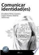 Comunicar identidad(es).