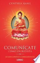 Comunicate como un budista/ How To Communicate Like a Buddhist