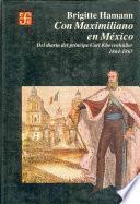 Con Maximiliano en México