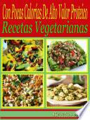 Con Pocas Calorías De Alto Valor Proteico: Recetas Vegetarianas