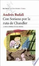 Con Soriano por la ruta de Chandler y otras crónicas de los setenta