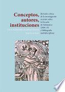 Conceptos, autores, instituciones. Revisión crítica de la investigación reciente sobre la Escuela de Salamanca (2008-19) y bibliografía multidisciplinar .