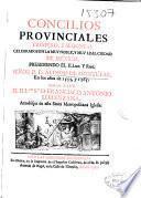 Concilios provinciales primero y segundo celebrados en la ... ciudad de Mèxico presidiendo ... Fr. Alonso de Montúfar en los años de 1555 y 1565