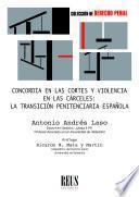 Concordia en las Cortes y violencia en las cárceles