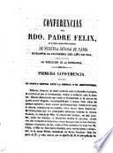 Conferencias del Rdo. Padre Félix en la Santa Iglesia Metropolitana de Nuestra Señora de Paris durante la cuaresma del año de 1864