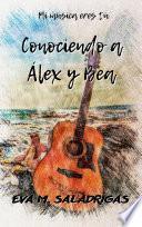 Conociendo a Álex y Bea