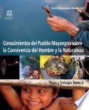 Conocimientos del pueblo Mayangna sobre la convivencia del hombre y la naturaleza