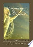 Conquistando la Eternidad