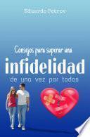 Consejos para superar una infidelidad de una vez por todas