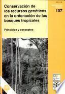 Conservación de Los Recursos Genéticos en la Ordenación de Los Bosques Tropicales