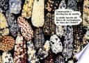 Conservacion y distribucion de semilla: La doble funcion del Banco de Germoplasma de Maiz del CIMMYT