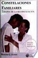 Constelaciones familiares : terapia de la reconciliación