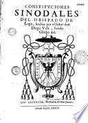 Constituciones sinodales del obispado de Lugo, hechos por el sen̂or don Diego Vela...