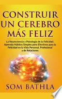 Construir Un Cerebro Más Feliz