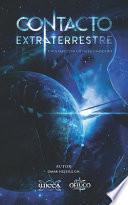 Contacto Extraterrestre: Un viaje con lo desconocido
