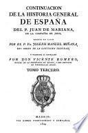 Continuacion de la historia general de Espana de Juan de Mariana; escrita en latin, y traduzida al castellano por Vicente Romero