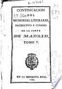 Continuación del Memorial literario, instructivo y curioso de la Corte de Madrid ...