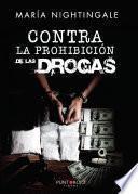 Contra la prohibición de las drogas