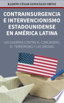 Contrainsurgencia e intervencionismo Estadounidense en América Latina.